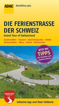 ADAC Reiseführer plus Die Ferienstraße der Schweiz: Grand Tour of Switzerland - mit Maxi-Faltkarte zum Herausnehmen - Klemmer, Axel