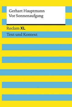 Vor Sonnenaufgang. Soziales Drama. Textausgabe mit Kommentar und Materialien. Reclam XL – Text und Kontext - Gerhart Hauptmann  [Taschenbuch]