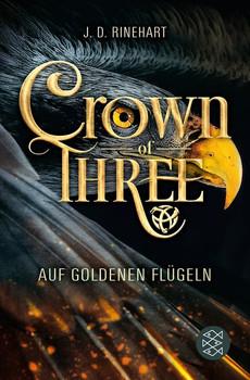 Crown of Three – Auf goldenen Flügeln (Bd. 1) - J. D. Rinehart  [Taschenbuch]