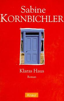 Klaras Haus. - Sabine Kornbichler