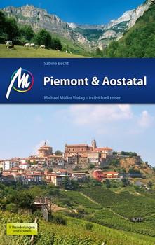Piemont mit Ausflügen ins Aostatal Reiseführer Michael Müller Verlag. Individuell reisen mit vielen praktischen Tipps. - Sabine Becht  [Taschenbuch]