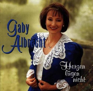 Gaby Albrecht - Herzen Lügen Nicht