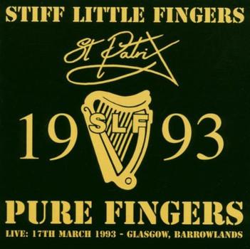 Stiff Little Fingers - Pure Fingers Live-St.Patricks