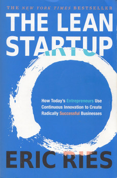 The Lean Startup: How Today's Entrepreneurs Use Continuous Innovation to Create Radically Successful Businesses - Eric Ries [Paperback]