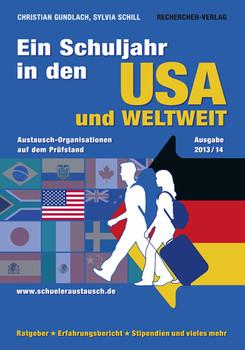 Ein Schuljahr in den USA und weltweit: Austausch-Organisationen auf dem Prüfstand - Gundlach, Christian