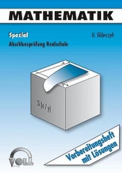 Abschlussprüfung Realschule / Mathematik II Spezial: Vorbereitungsheft und Lösungsheft: BD 6 - Uwe Sklarczyk