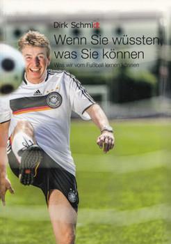 Wenn Sie wüssten, was Sie können: Was wir vom Fußball lernen können - Dirk Schmidt [Taschenbuch]