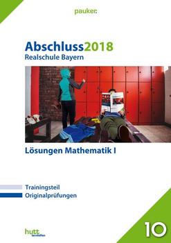 Abschluss 2018 - Realschule Bayern Lösungen Mathematik I [Taschenbuch]