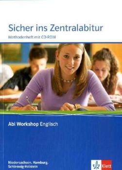 Sicher ins Zentralabitur. Arbeitsheft Englisch, Ausgabe Niedersachsen, Hamburg und Schleswig-Holstein m. CD-ROM: Klasse 11/12 (G8), Klasse 12/13 (G9)
