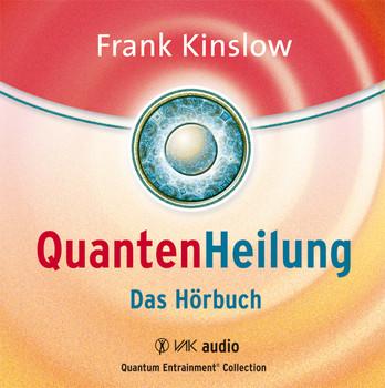 Quantenheilung - Das Hörbuch - Frank Kinslow