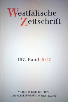 Westfälische Zeitschrift 167, Band 2017. Zeitschrift für Vaterländische Geschichte und Altertumskunde [Taschenbuch]