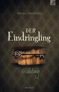 Der Eindringling: Erzählung - Sandström, Melvin J.