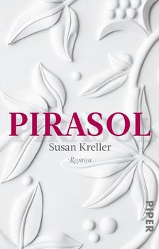 Pirasol. Roman - Susan Kreller  [Taschenbuch]