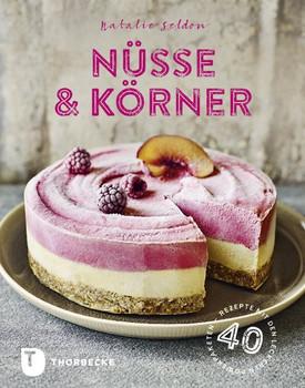 Nüsse & Körner. 40 Rezepte mit den leckeren Powerpaketen - Natalie Seldon  [Gebundene Ausgabe]