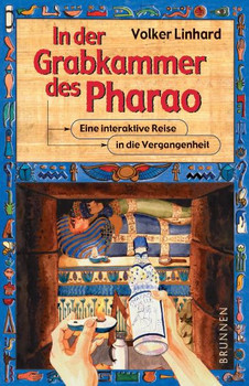 In der Grabkammer des Pharao. Eine interaktive Reise in die Vergangenheit - Volker Linhard