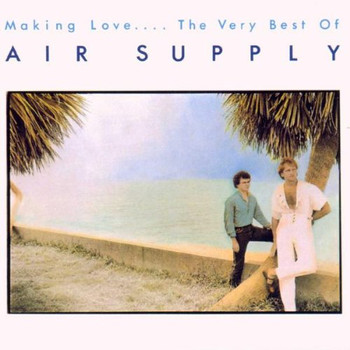 Air Supply - Making Love-the Very Best of