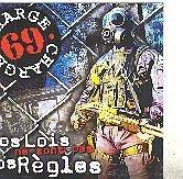 Charge 69 - Vos Lois Ne Sont Pas Nos Regle