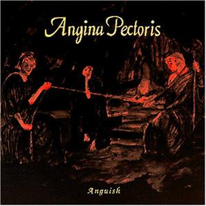 Angina Pectoris - Anguish