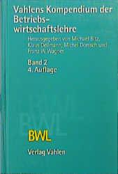 Vahlens Kompendium der Betriebswirtschaftslehre, 2 Bde., Bd.2