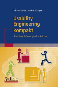 Usability Engineering kompakt: Benutzbare Software gezielt entwickeln - Michael Richter