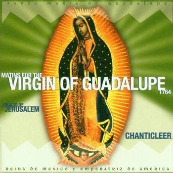 Chanticleer - Virgin Of Guadalupe