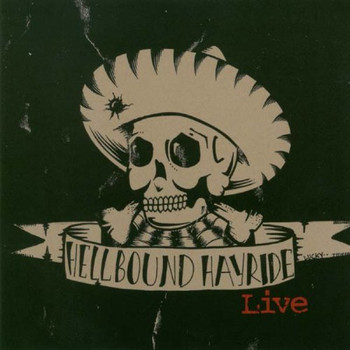 Hellbound Hayride - Who Shot the Hole in My Sombrero