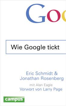 Wie Google tickt - How Google Works - Eric Schmidt [Gebundene Ausgabe]