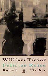 Felicias Reise - William Trevor