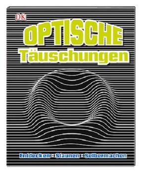 Optische Täuschungen. Entdecken, staunen, selbermachen. Inkl. Material für 10 Illusionen [Gebundene Ausgabe]