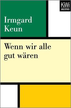Wenn wir alle gut wären - Irmgard Keun  [Taschenbuch]