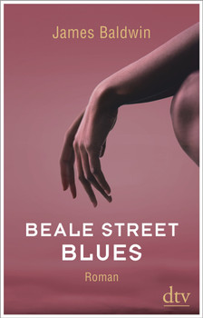 Beale Street Blues. Roman - James Baldwin  [Gebundene Ausgabe]