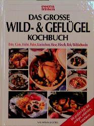 Das große Wild- und Geflügelkochbuch. essen und trinken - Sabine. Zarling