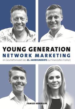 Young Generation Network-Marketing. Im Geschäftsmodell des 21.Jahrhunderts zur finanziellen Freiheit - Joachim Heberlein  [Taschenbuch]