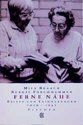 Ferne Nähe. Briefe und Erinnerungen 1939 - 1945. - Mile Braach