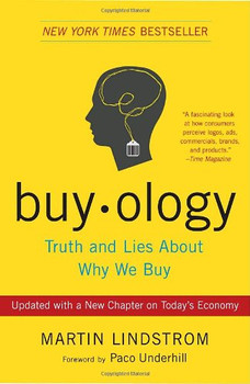 Buyology: Truth and Lies About Why We Buy: Truth and Lies about Why We Buy. Broadway Business - Martin Lindstrom