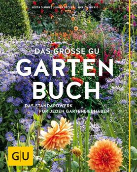 Das große GU Gartenbuch. Das Standardwerk für jeden Gartenliebhaber - Herta Simon  [Gebundene Ausgabe]