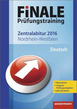 Finale - Prüfungstraining Zentralabitur Nordrhein-Westfalen: Abiturhilfe Deutsch 2016 - Dahmen, Marina
