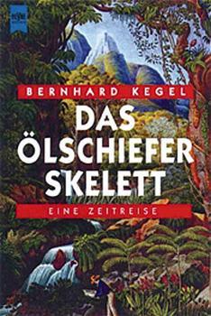 Das Ölschieferskelett - Bernhard Kegel