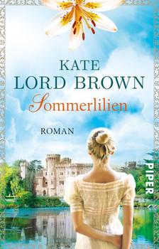 Liliensommer. Roman - Kate Lord Brown  [Taschenbuch]