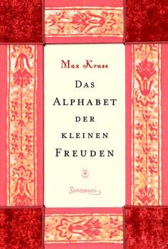 Das Alphabet der kleinen Freuden - Max Kruse  [Gebundene Ausgabe]