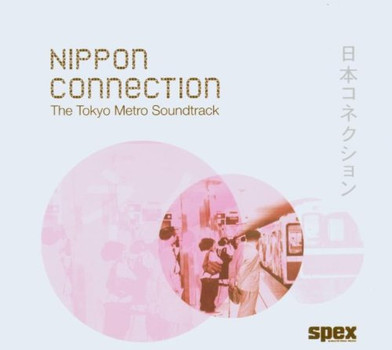 Various - Nippon Connection - The Tokyo Metro Soundtrack