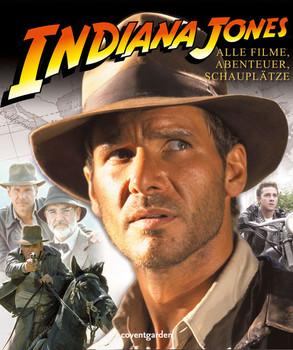 Indiana Jones. Alle Filme, Abenteuer, Schauplätze - -