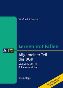 Allgemeiner Teil des BGB. Materielles Recht & Klausurenlehre Musterlösungen im Gutachtenstil - Winfried Schwabe  [Taschenbuch]