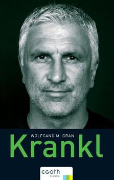 Krankl. Die Biographie - Wolfgang M. Gran