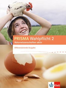 PRISMA Wahlpflicht 2 Naturwissenschaften aktiv. Schülerbuch - Differenzierende Ausgabe [Gebundene Ausgabe]