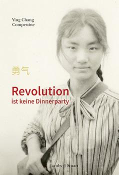 Revolution ist keine Dinnerparty - Ying Chang Compestine  [Gebundene Ausgabe]
