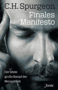 Finales Manifesto: Der letzte große Kampf der Menschheit - Spurgeon, Charles Haddon
