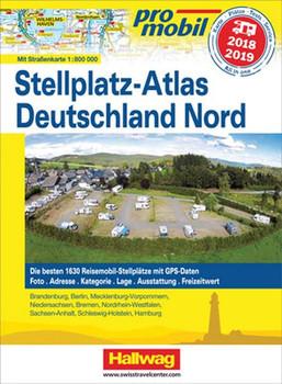 Deutschland Nord Stellplatz-Atlas 2018/2018. Mit Strassenkarte 1:800 000. Die besten 1630 Reisemobil-Stellplätze mit GPS-Daten, Foto, Adresse, Kategorie, Lage, Ausstattung, Freizeitwert [Taschenbuch]