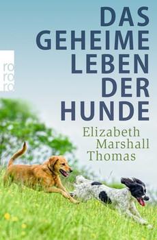 Das geheime Leben der Hunde - Elizabeth Marshall Thomas  [Taschenbuch]