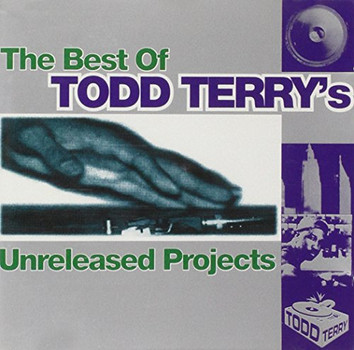Todd Terry - Unreleased Projects